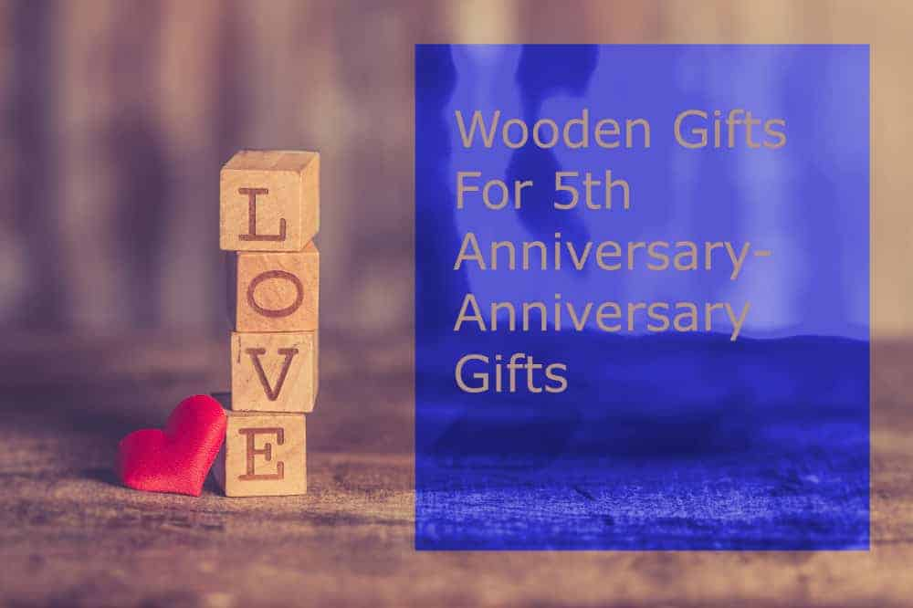 Wooden Gifts For 5th Anniversary