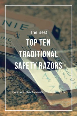Top 10 Traditional Safety Razors