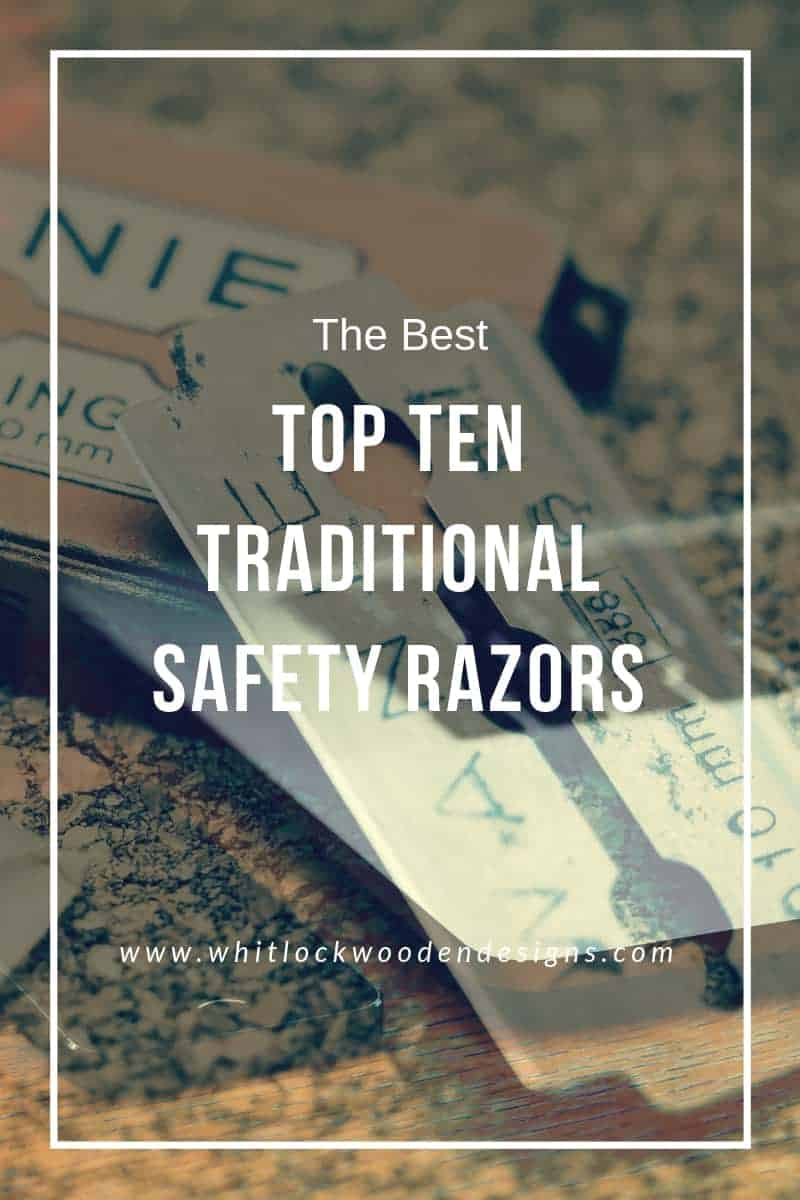 Top Ten Traditional Safety Razors