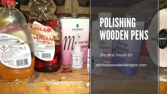 Finishing & Polishing Wooden Pens The Best Finish