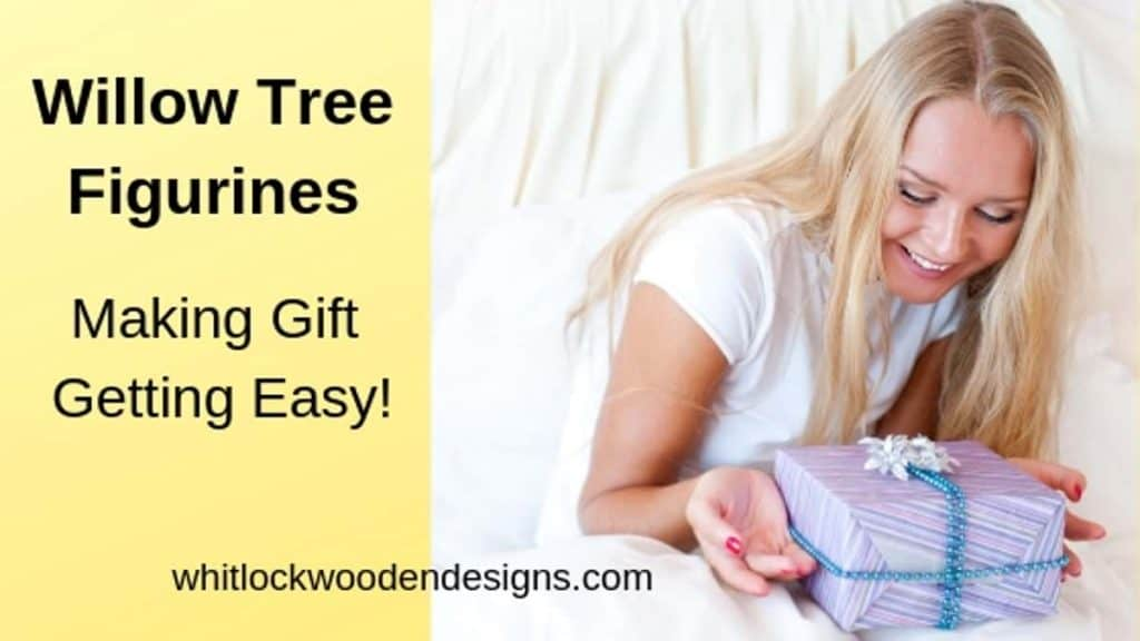 Willow Tree Figurines - Making Gift Getting Easy!