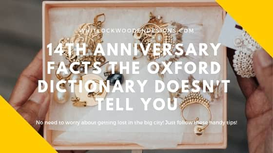 14th Anniversary Facts Your Oxford Dictionary Doesn't Tell You