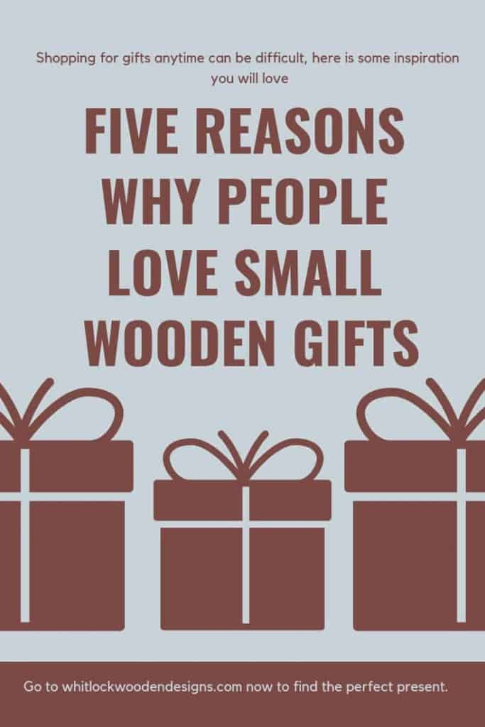 5 Reasons People Love Small Wooden Gifts