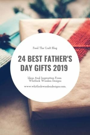 24 Best Father's day Gifts 2019 From Whitlock Wooden Designs