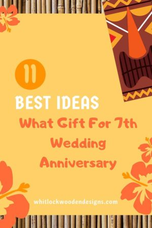 What gift for 7th wedding anniversary (11 best ideas)
