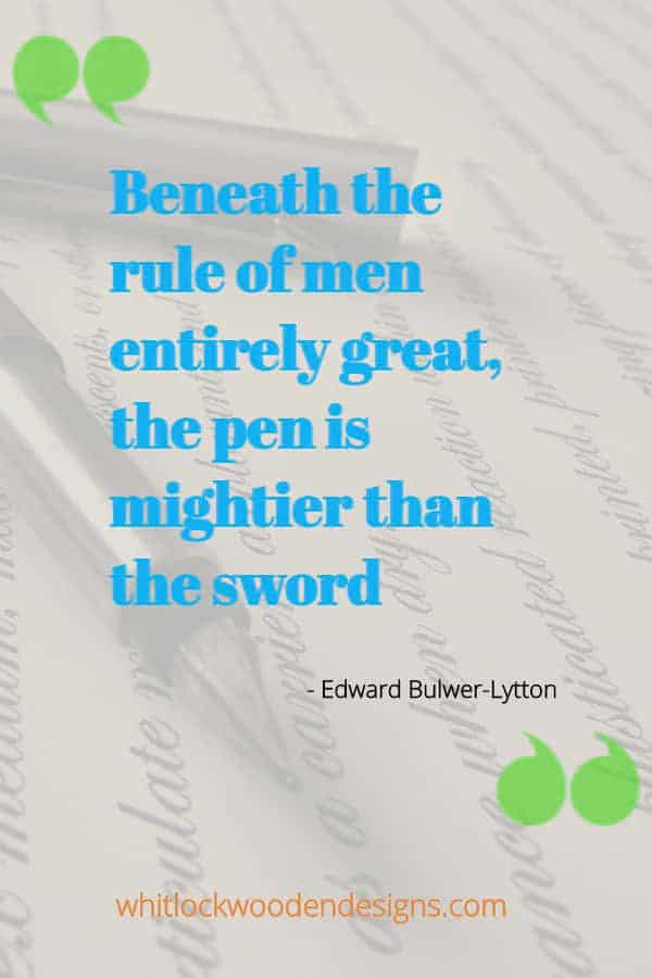 Beneath the rule of men entirely great, the pen is mightier than the sword