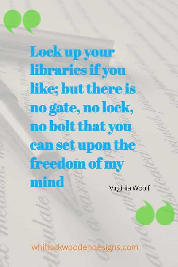 Lock up your libraries if you like; but there is no gate, no lock, no bolt that you can set upon the freedom of my mind