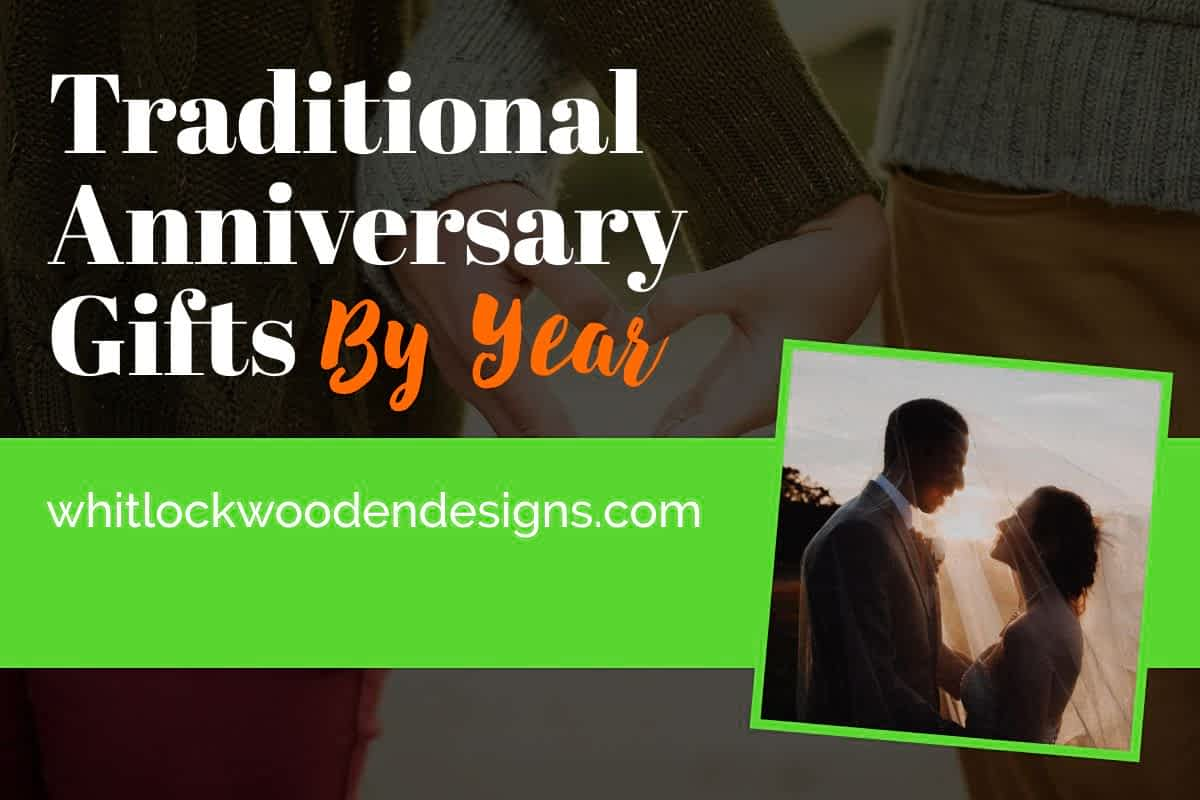 Traditional, Modern Wedding Anniversary Gifts By Year