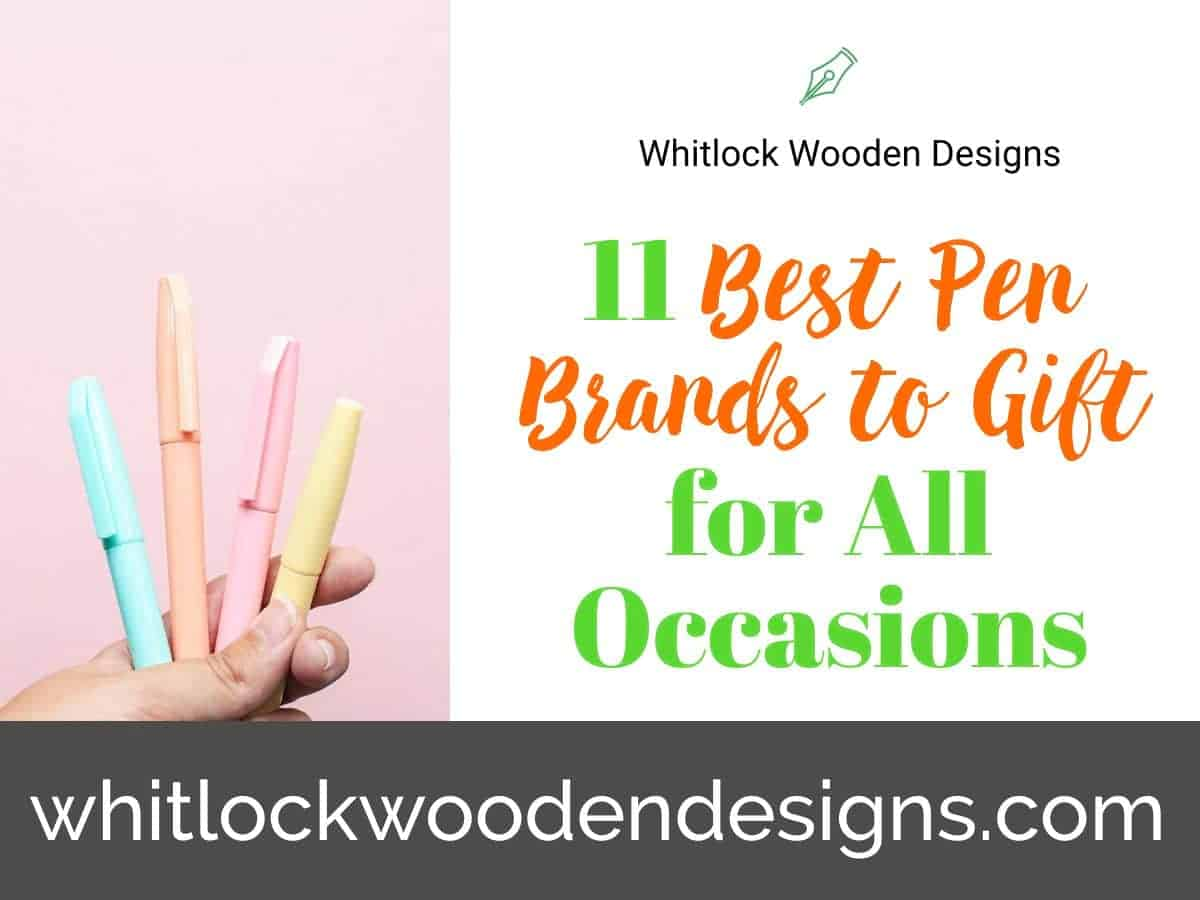 11 Best Pen Brands to Gift for All Occasions