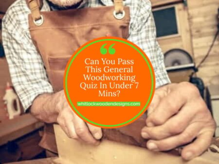 Take This Quiz To Test What You Know About Woodworking