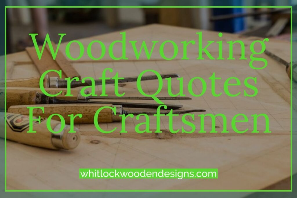 woodworking quotes for the craftsman