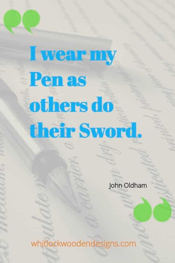 I wear my Pen as others do their Sword.