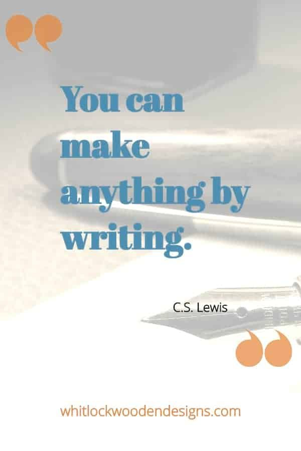 You can make anything by writing